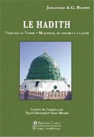 Le Hadith : l'héritage du prophète Muhammad des origines à nos jours