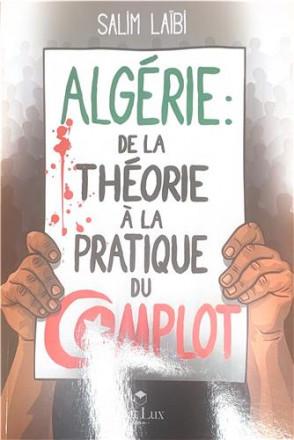 Algérie de la théorie à la pratique du complot