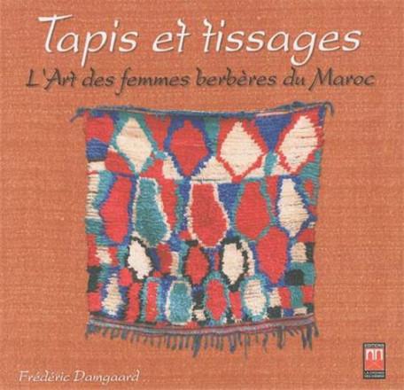 Tapis et tissages, l'art des femmes berbères du Maroc