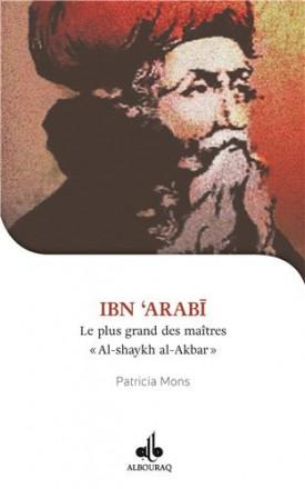 Ibn Arabie, shaykh al Akbar, le plus grand des maîtres