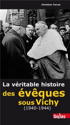 Véritable histoire des évêques sous vichy (1940 1944) (la)