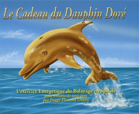 Le cadeau du dauphin doré: l'exercice énergétique du balayage en spirale