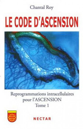 Code d'ascension: reprogrammations intracellulaires pour l'ascension tome 1