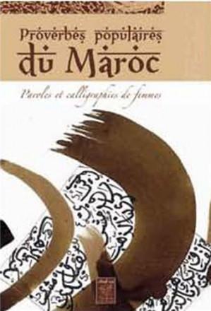 Proverbes populaires du Maroc : paroles et calligraphies de femmes