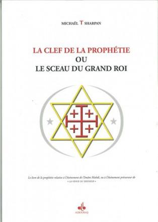 Clef de la prophétie ou le sceau du grand roi