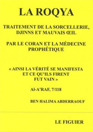 Roqya : traitement de la sorcellerie, djinns et mauvais œil par le coran et la médecine prophétique