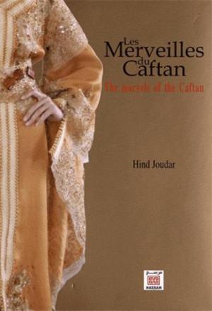 Les merveilles du caftan : the marvels of the caftan