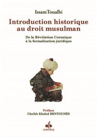 Introduction historique au droit musulman : de la révélation coranique à la formalisation juridique