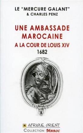 Une ambassade Marocaine à la cour de louis xiv 1682