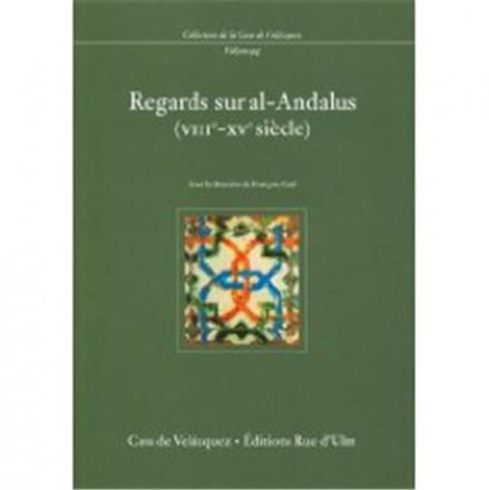 Regards sur al Andalus (VIII XV siècle)