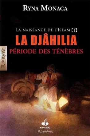 La naissance de l'islam tome I : la djahilia, période des ténèbres