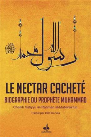 Nectar cacheté: biographie du prophète Muhammad (bsl)