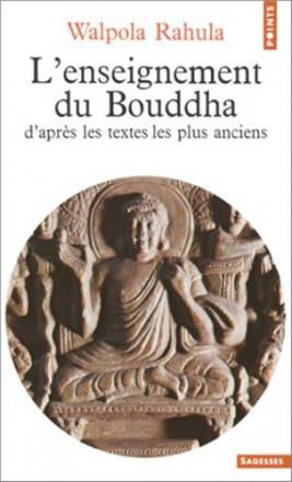 L'enseignement du bouddha, d'après les textes les plus anciens