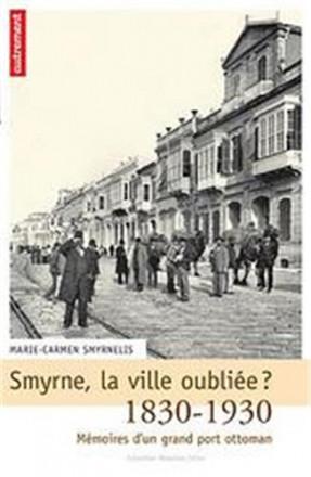 Smyrne, la ville oubliée ?