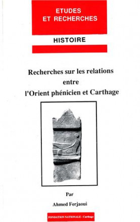 Recherches sur les relations entre l'Orient phénicien et Carthage