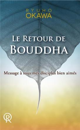 Retour de bouddha: message à tous mes disciples bien aimés