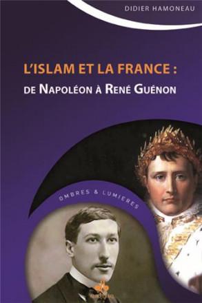 L'Islam et la France: de Napoléon à René Guénon
