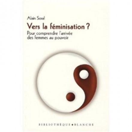 Vers la féminisation ? pour comprendre l'arrivée des femmes au pouvoir