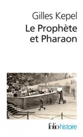 Le prophète et pharaon (les mouvements islamistes dans l Egypte