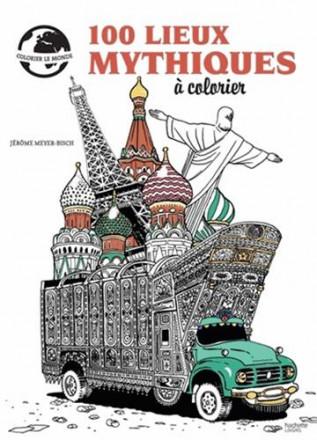100 lieux mythiques à colorier