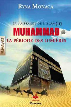 La naissance de l'islam tome II : Muhammad, la période des lumières