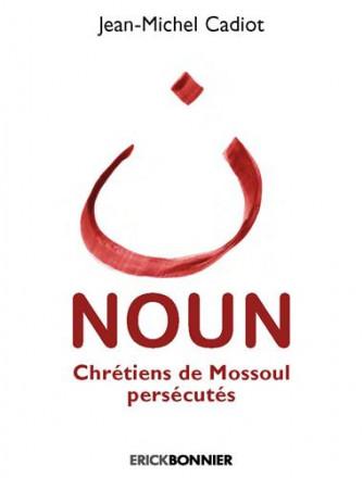 Noun, chrétiens de Mossoul persécutés