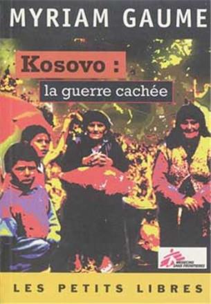 Kosovo : la guerre cachée