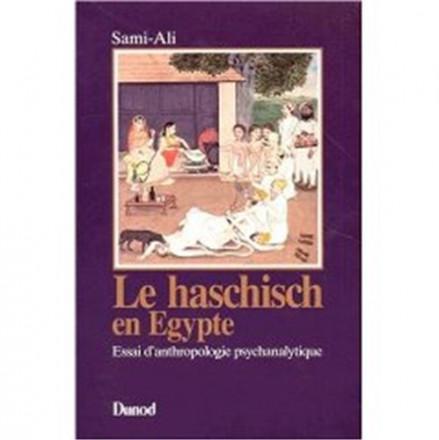 Le haschisch en Egypte essai d'anthropologie psychanalytique
