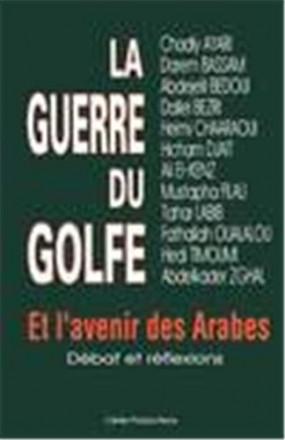 La guerre du golfe et l'avenir des arabes