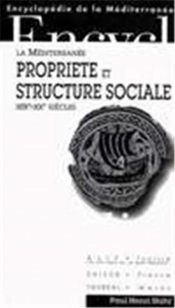 La méditerranée, propriété et structure sociale XIXe XXe siècles