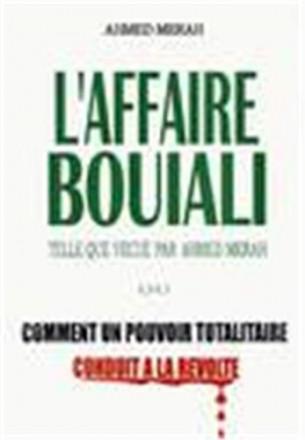 Affaire Bouiali ou comment un pouvoir totalitaire conduit à la révolte?