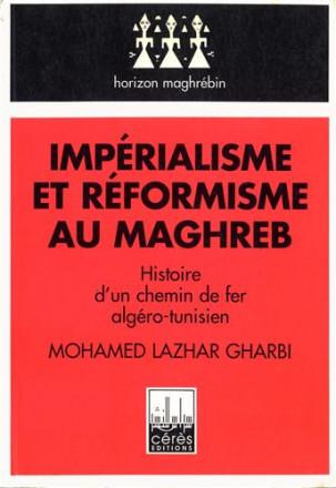 Impérialisme et réformisme au Maghreb
