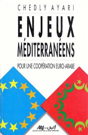 Enjeux méditerranéens pour une coopération euro arabe