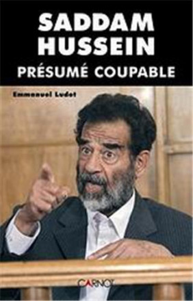 Saddam Hussein, présumé coupable
