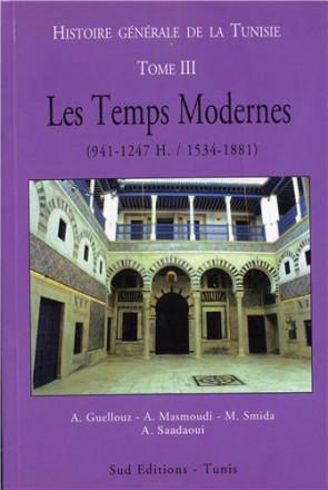Histoire générale de la Tunisie tome III: les temps modernes (941 1247 h / 1534 1881)