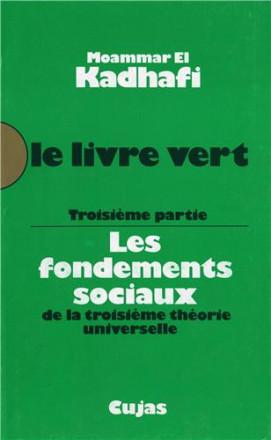 Le livre vert 3ème partie: les fondements sociaux de la troisième théorie universelle