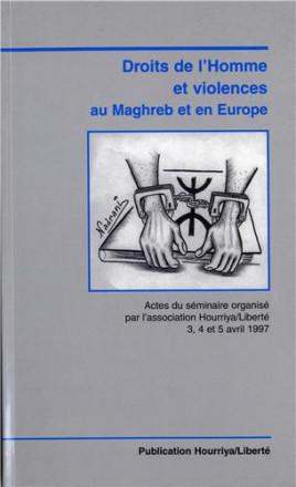 Droits de l'homme et violences au Maghreb et en Europe