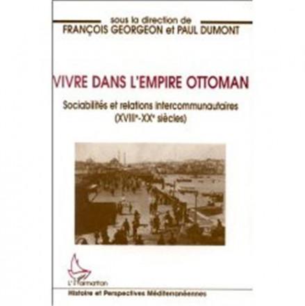 Vivre dans l'empire ottoman sociabilités et relation