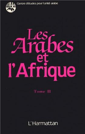 Les Arabes et l'Afrique, tome 1