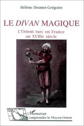 Divan magique L'Orient turc en France au XVIIIe siècle