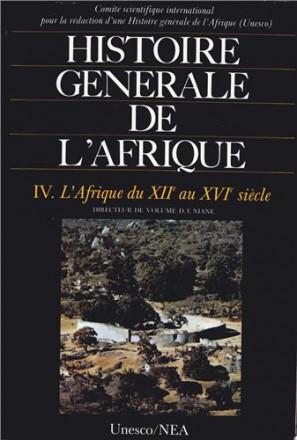 Histoire générale de l'Afrique vol 4 l'Afrique du 12 au 16 siècle