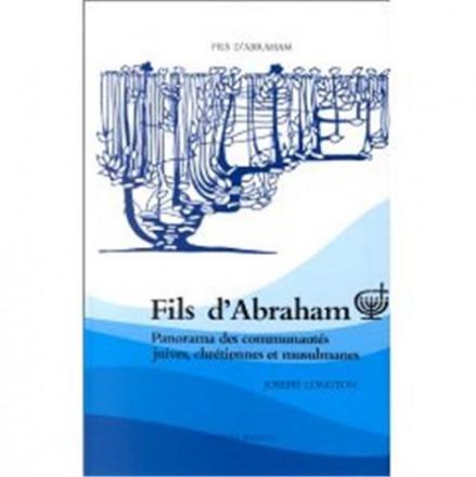 Fils d Abraham, panorama des communautes juives, chrétiennes et musulmanes