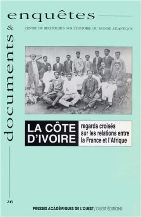 La Cote d'Ivoire regards croisés sur les relations entre la France et l'Afrique