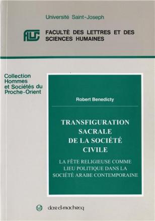 Transfiguration sacrale de la société civile: la fête religieuse comme lieu politique dans la société arabe contemporaine