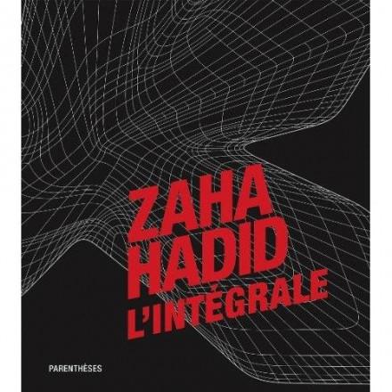 Zaha Hadid, l'intégrale