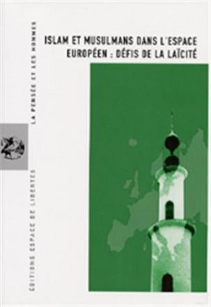 La pensée et les hommes, n° 52 : islam et musulmans dans l'espace européen : défis de la laïcité