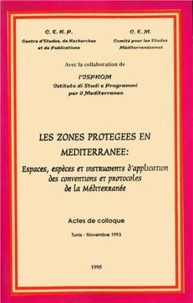 Les zones protegées en mediterranée: espaces, especes et instruments d'application des conventions et protocoles