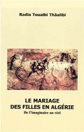 Le mariage des filles en Algérie, de l'imaginaire au réel