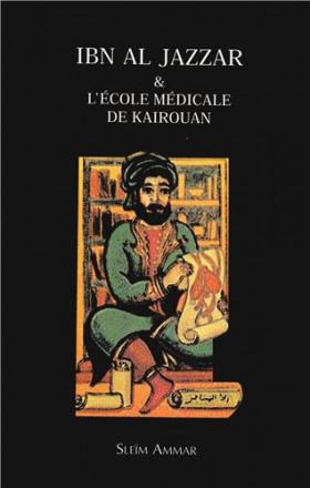 Ibn al Jazzar et l'école médicale de Kairouan