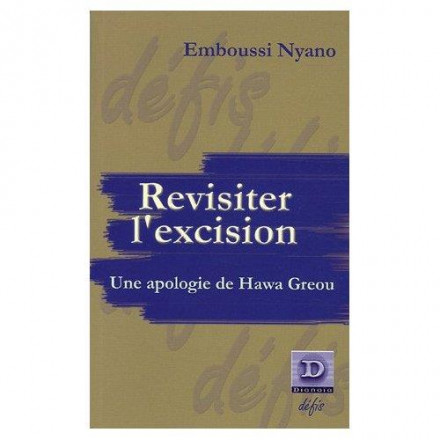 Revisiter l'excision, une apologie de Hawa Greou
